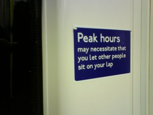 Peak hours may necessitate that you let other people sit on your lap